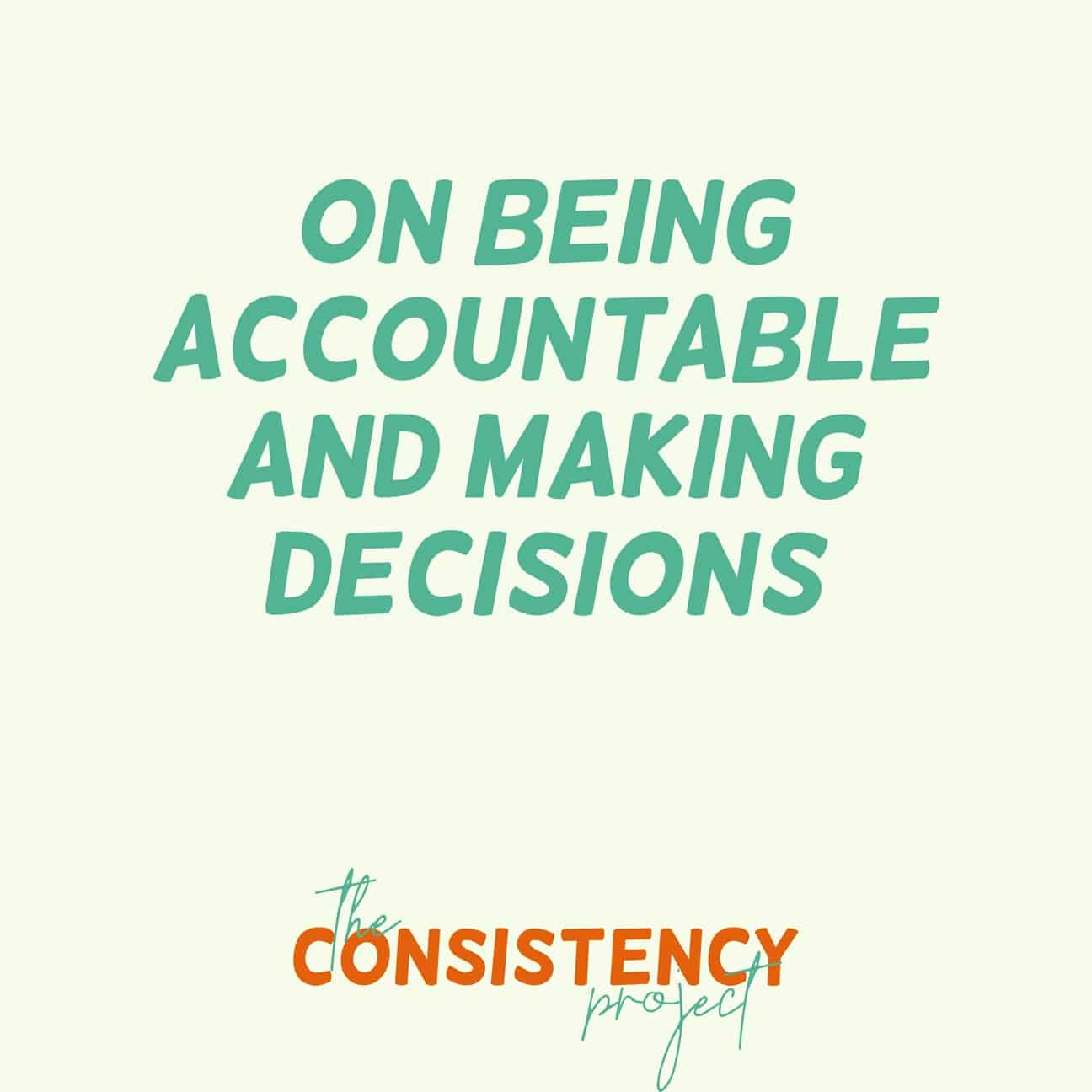 Episode 2: On Being Accountable and Making Decisions