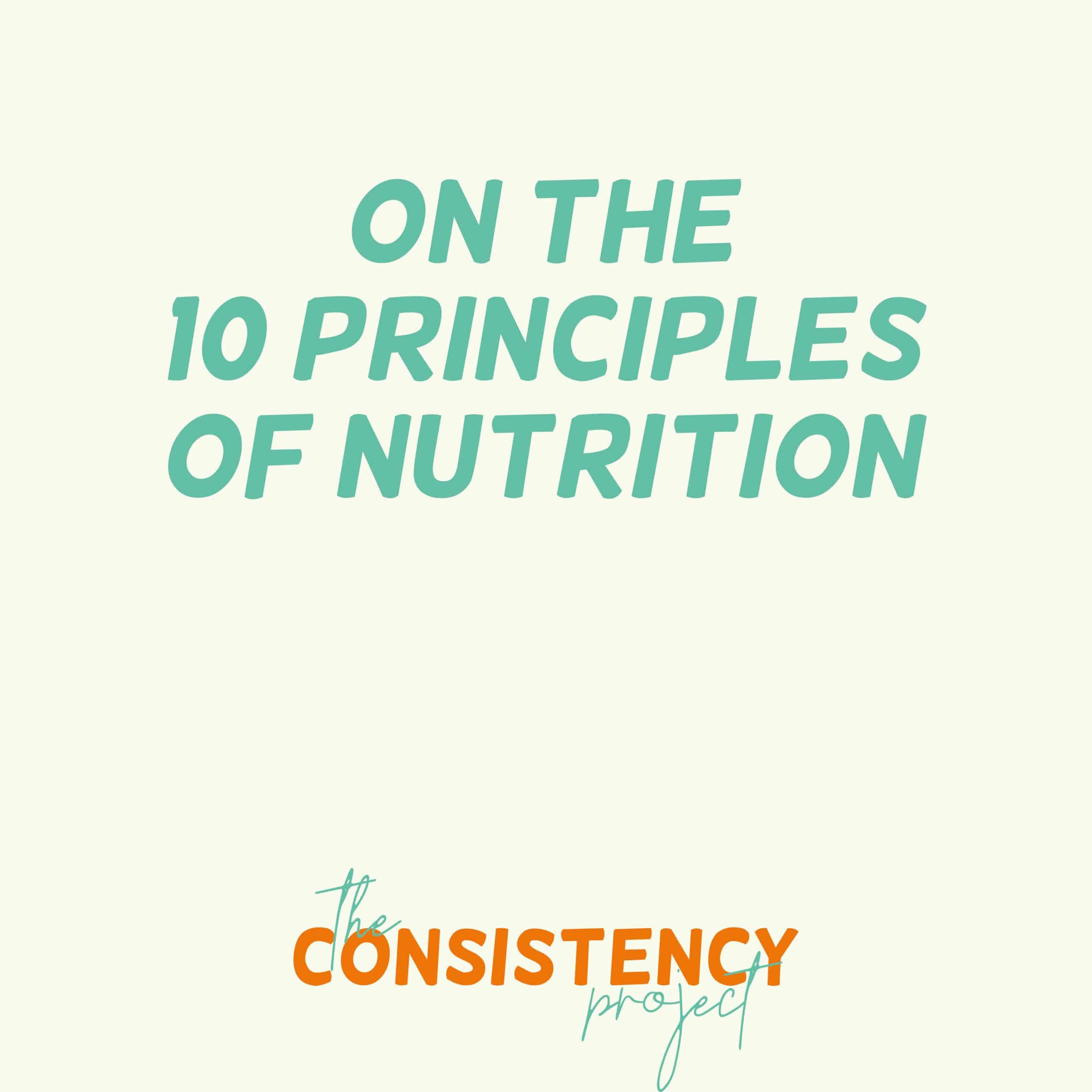 Episode 6: on the 10 Principles of Nutrition