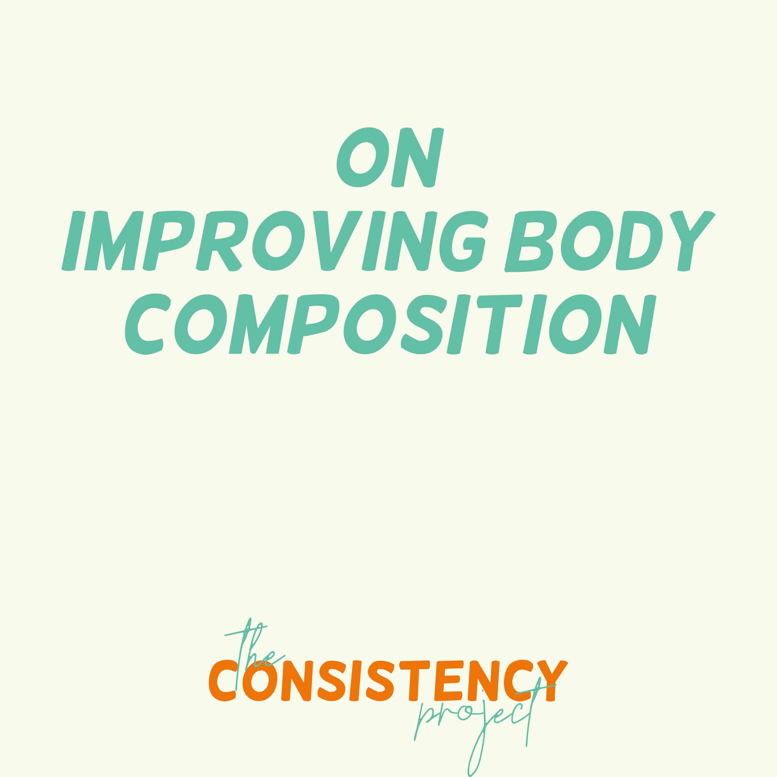 Episode 8: on Improving Body Composition
