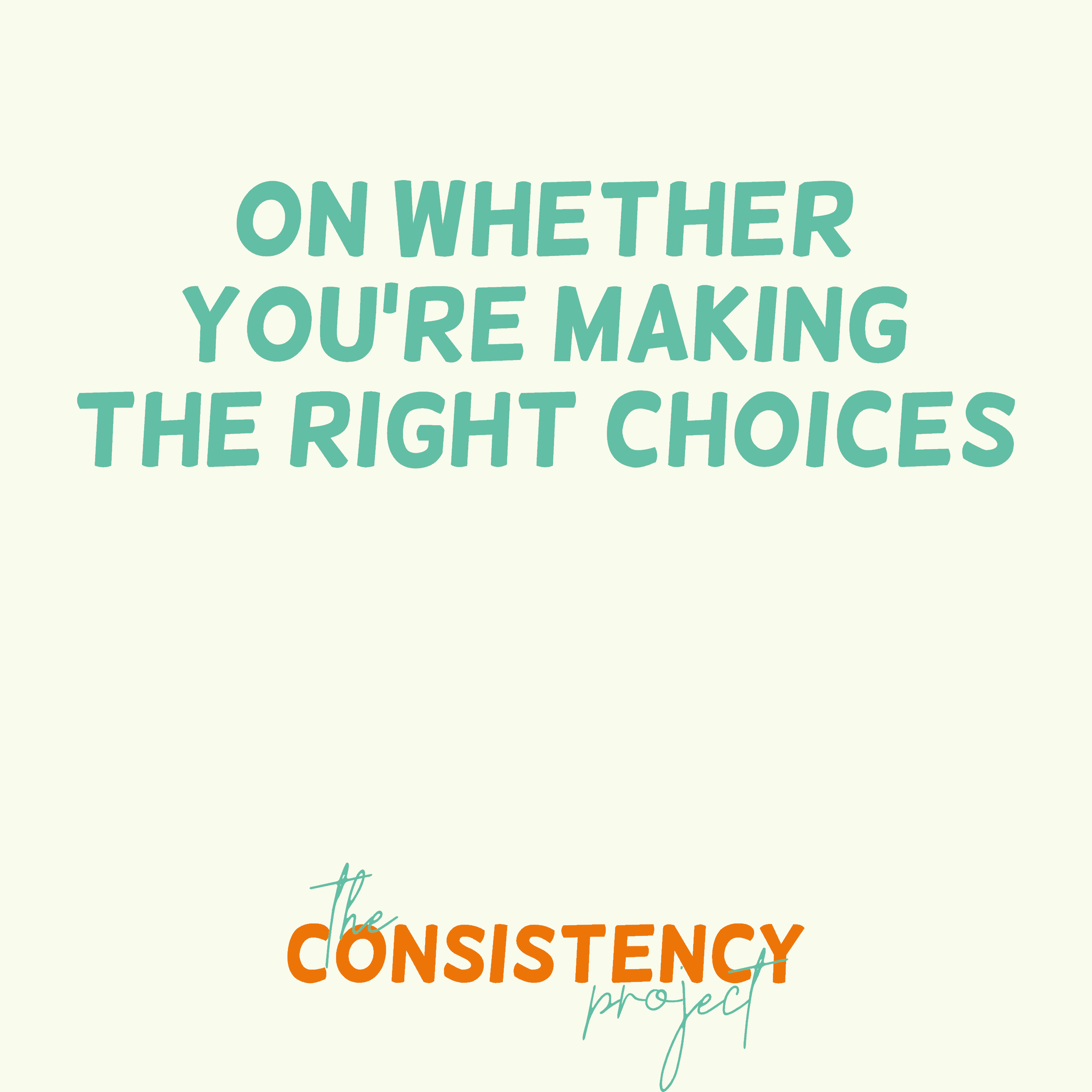 Episode 12: on Whether You're Making the Right Choices