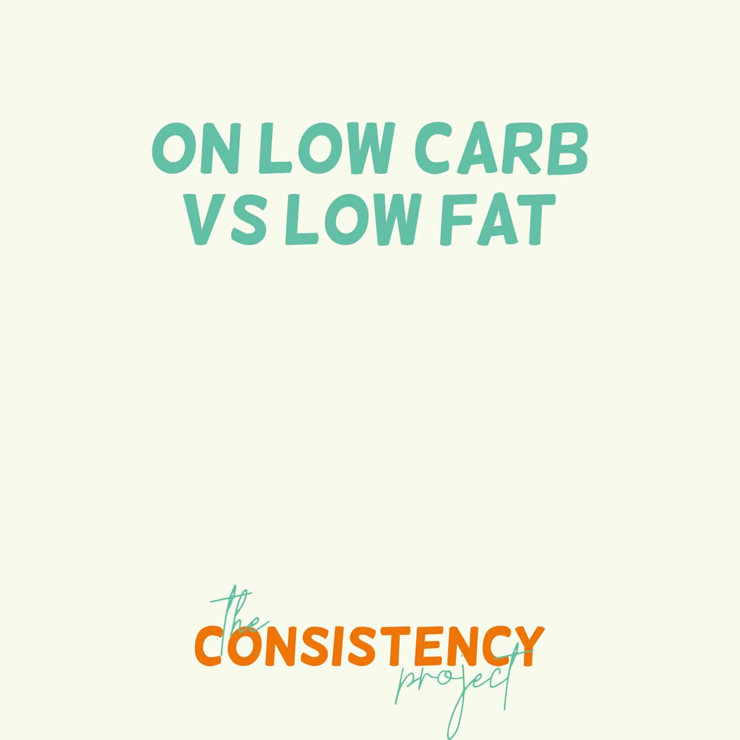 Episode 15: on Low Carb vs Low Fat