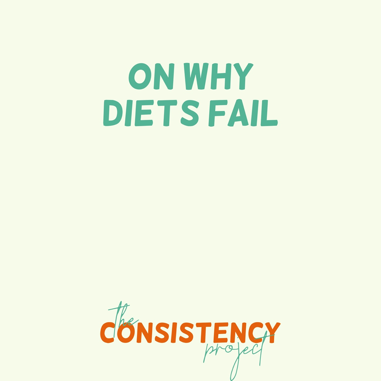 Episode 20: on Why Diets Fail