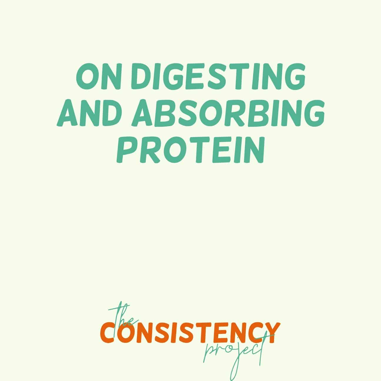 Episode 21: on Digesting and Absorbing Protein