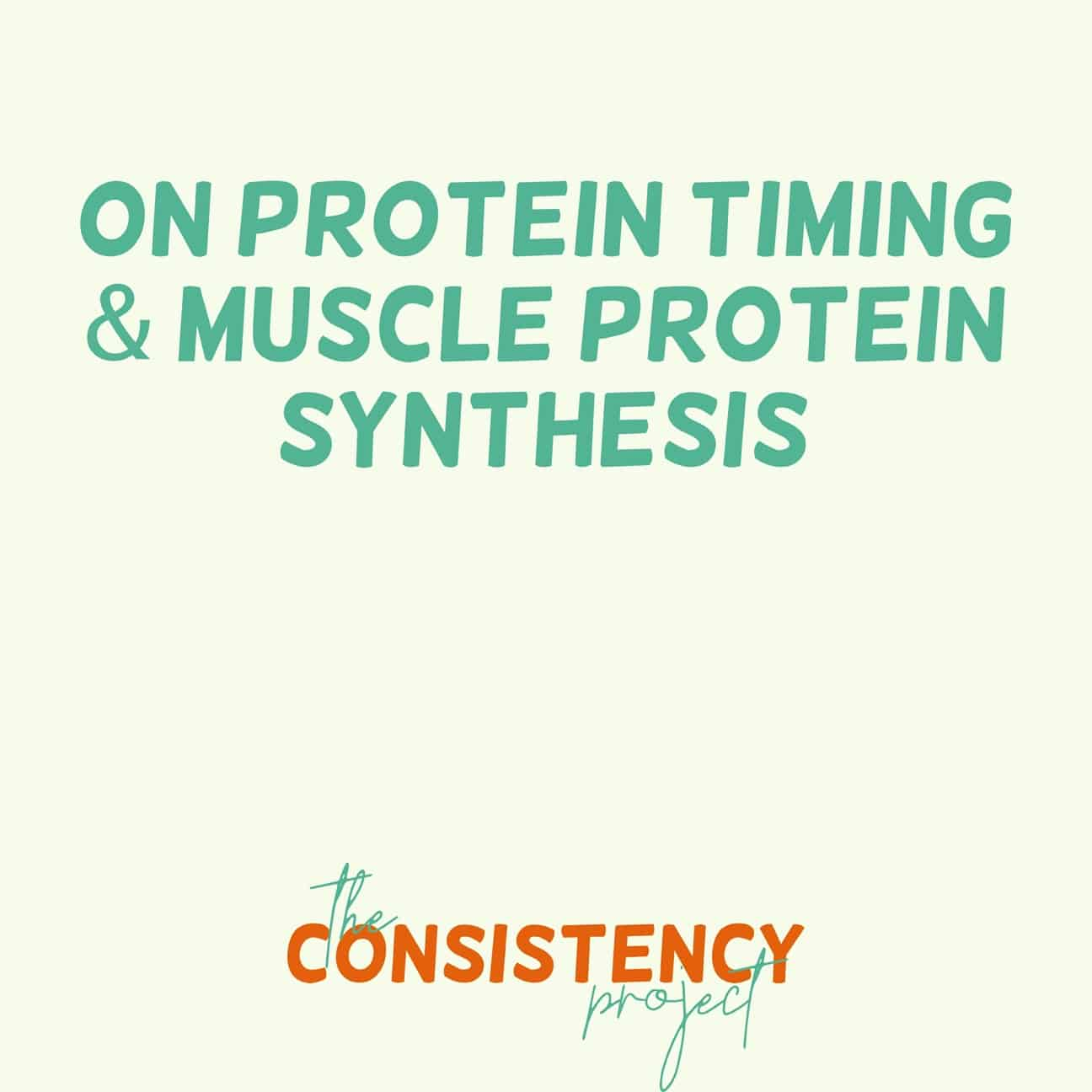 Episode 22: on Protein Timing & Muscle Protein Synthesis