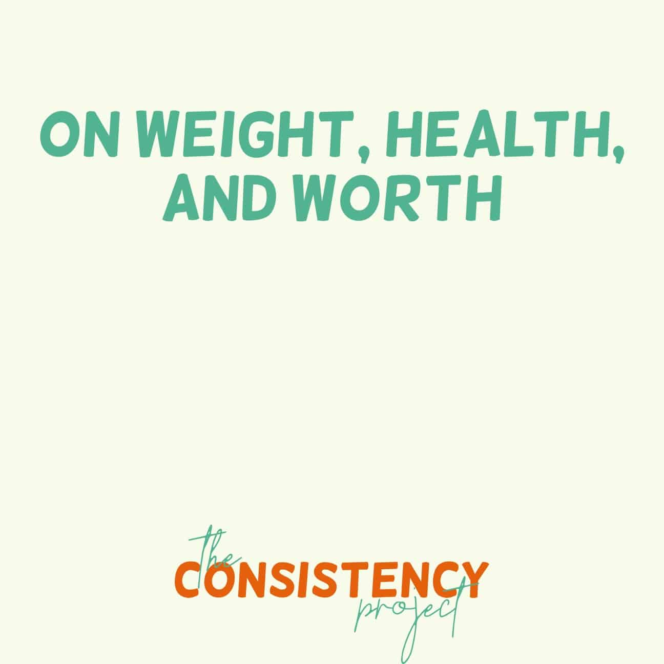 Episode 31: On Weight, Health, and Worth