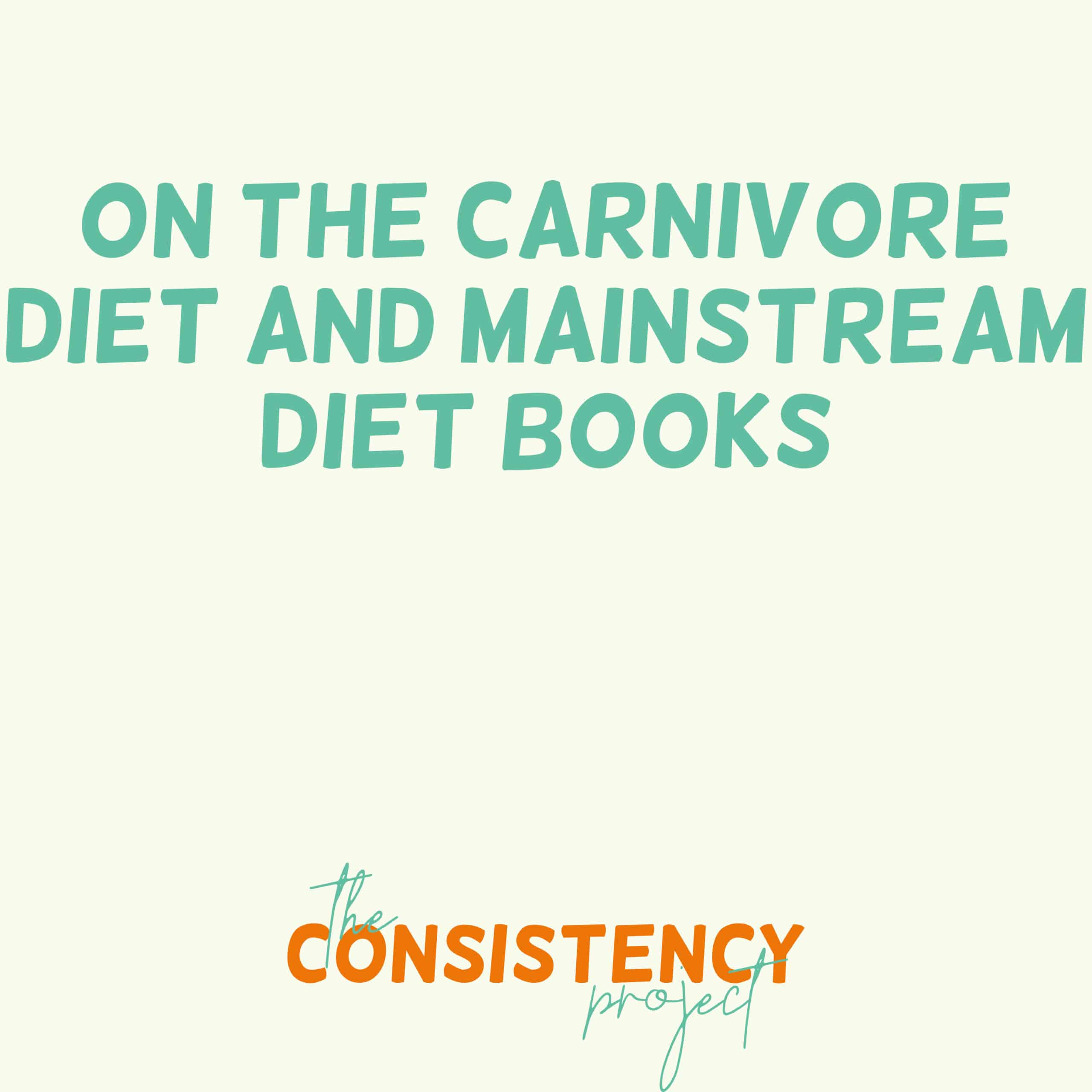 Episode 35: on the Carnivore Diet & Mainstream Diet Books