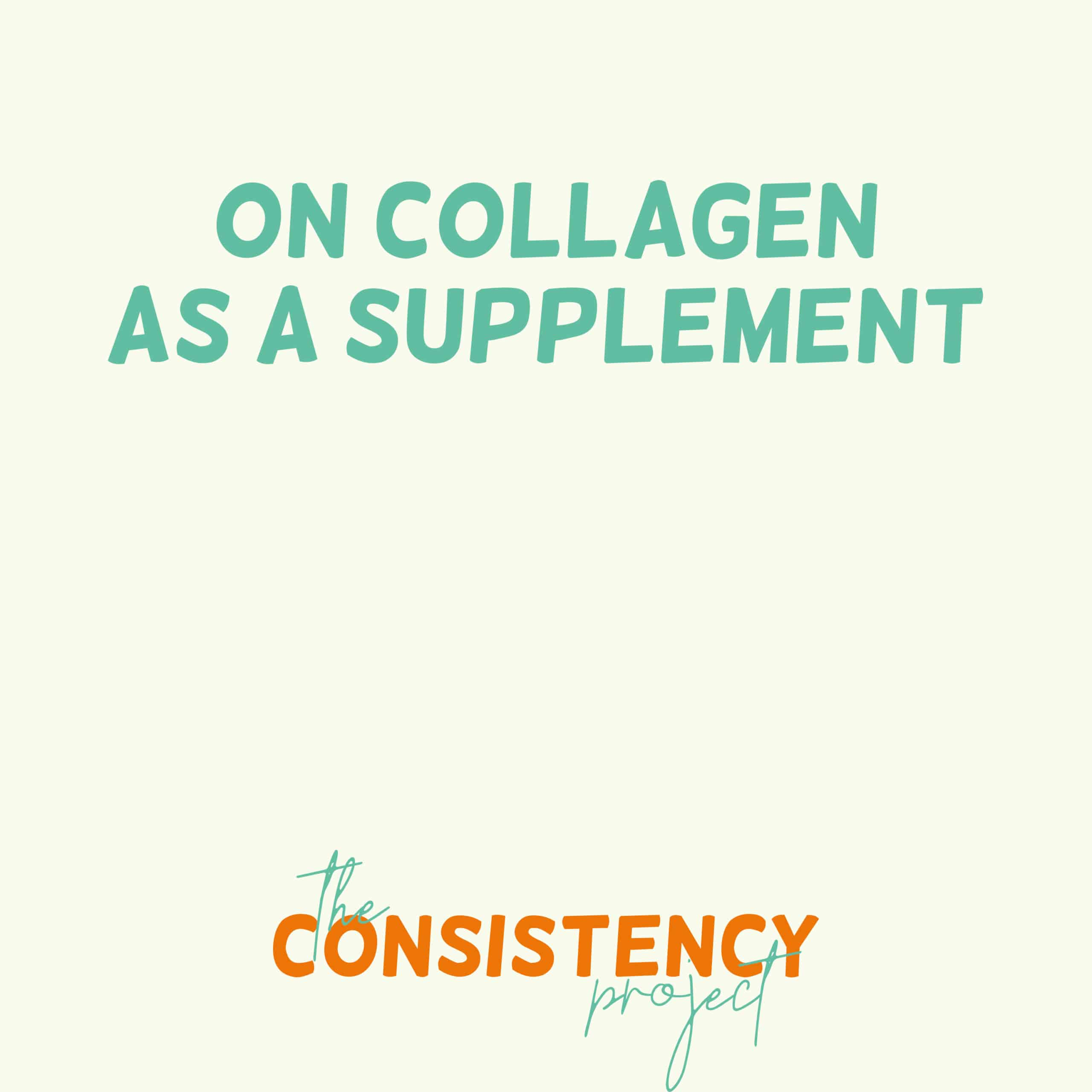 Episode 40: on Collagen as a Supplement