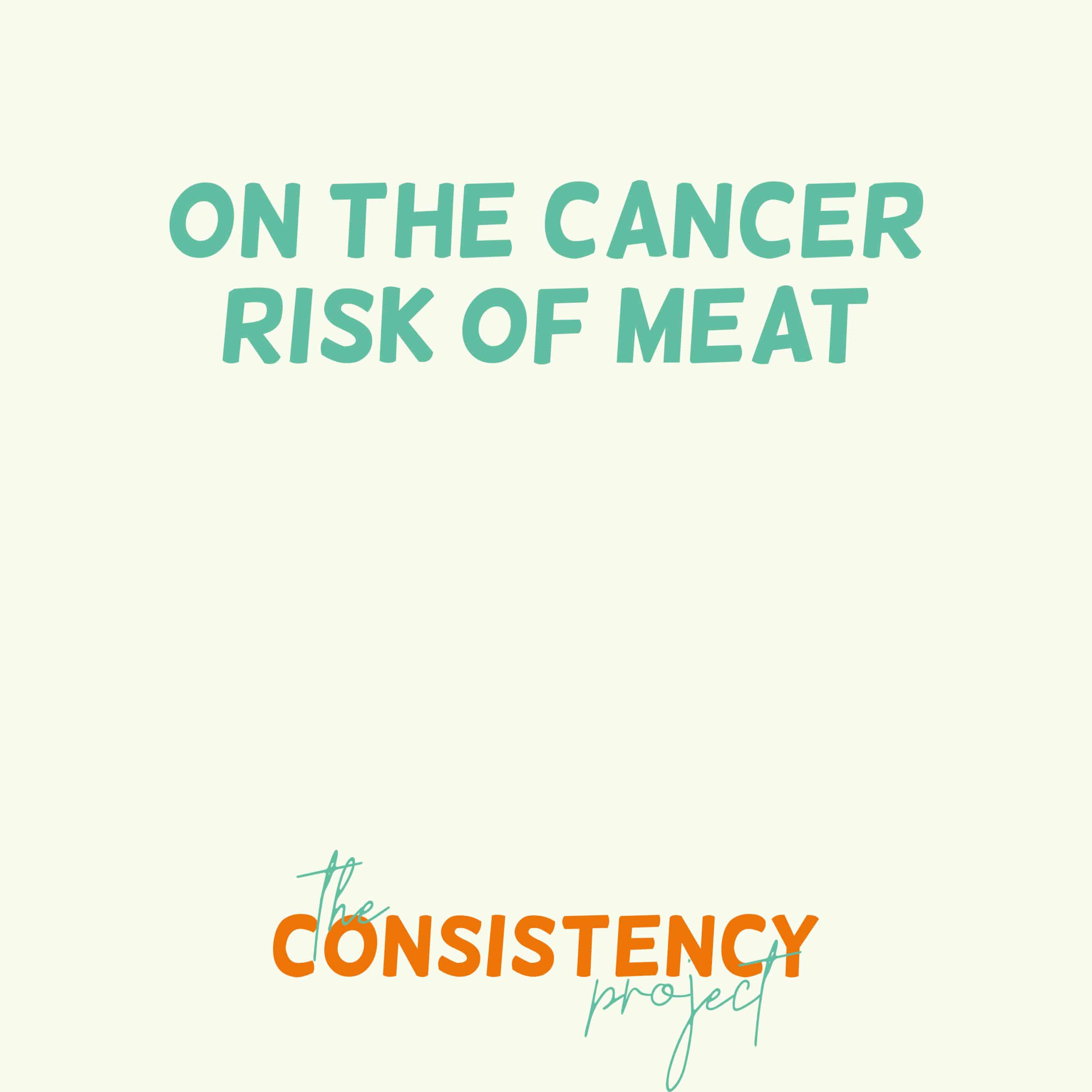 Episode 41: on the Cancer Risk of Meat